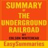 Summary of The Underground Railroad by Colson Whitehead (Unabridged)
