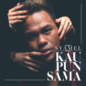 Download Lagu MP3 Syamel - Kau Pun Sama