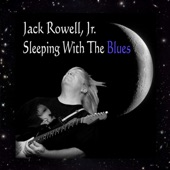 Jack Rowell, Jr. - Never Had It This Bad