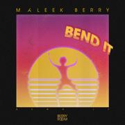 Bend It - Maleek Berry - Maleek Berry