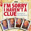 BBC, Graeme Garden & Iain Pattinson - I'm Sorry I Haven't A Clue: Humph In Wonderland  artwork