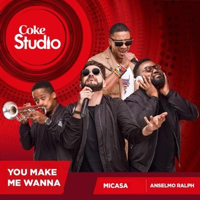 You Make Me Wanna (Coke Studio Africa) - Single - Anselmo Ralph