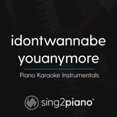 Idontwannabeyouanymore (Lower Key) Originally Performed by Billie Eilish] [Piano Karaoke Version]