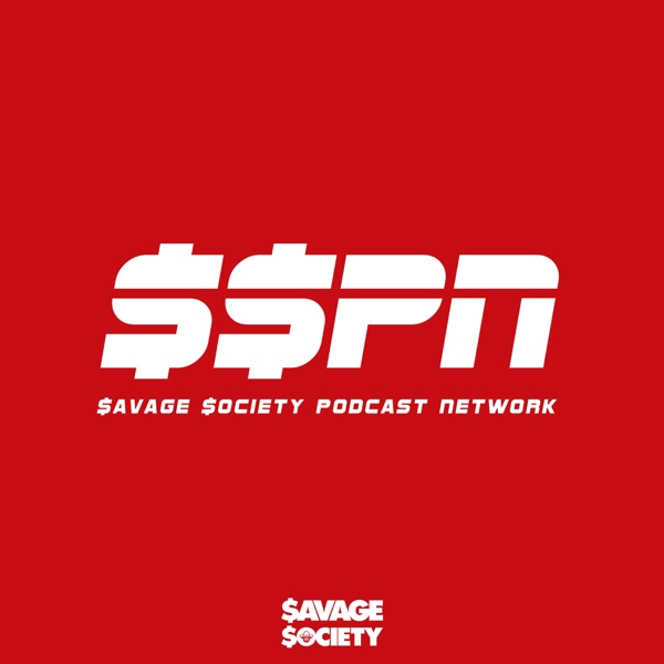 $AVAGE $OCIETY PODCAST NETWORK