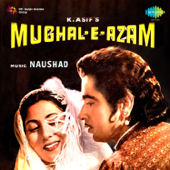 Mughal-E-Azam (Original Motion Picture Soundtrack)