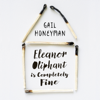 Gail Honeyman - Eleanor Oliphant Is Completely Fine (Unabridged) artwork