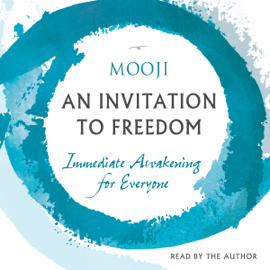 An Invitation to Freedom: Immediate Awakening for Everyone (Unabridged) audiobook