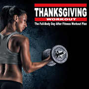 Thanksgiving Workout 2018 - The Full-Body Day After Fitness Workout Plan & DJ Mix (The Best Music for Aerobics, Pumpin' Cardio Power, Plyo, Exercise, Steps, Barré, Curves, Sculpting, Abs, Butt, Lean, Slim Down Fitness Workout) - Various Artists - Various Artists