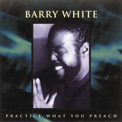 Practice What You Preach - EP - Barry White