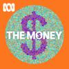 The Money - ABC RN
