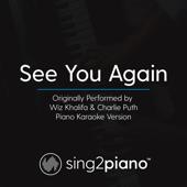 See You Again (Originally Performed by Charlie Puth & Wiz Khalifa) [Piano Karaoke Version]