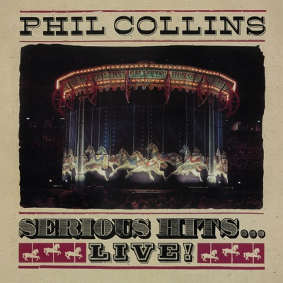 Serious Hits...Live! (Remastered) - Phil Collins