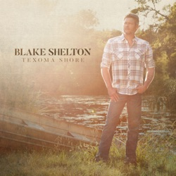 Texoma Shore - Blake Shelton Album Cover