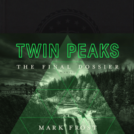 Twin Peaks: The Final Dossier (Unabridged) audiobook