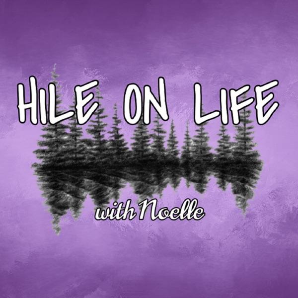 Hile on Life