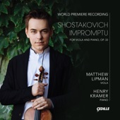Matthew Lipman/Henry Kramer - Shostakovich: Impromptu for Viola & Piano, Op. 33