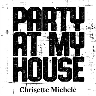 Party at My House - Single - Chrisette Michele