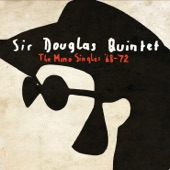 SIR DOUGLAS QUINTET - Wasted Days, Wasted Nights
