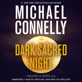 Dark Sacred Night - Michael Connelly mp3 download