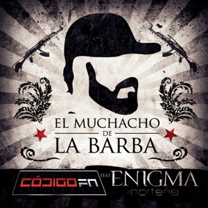 El Muchacho de la Barba (feat. Enigma Norteño) - Single Mp3 Download
