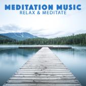 Relax & Meditate-Meditation Music