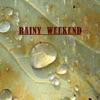 A Rainy Weekend