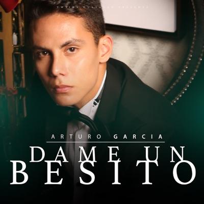 Dame Un Besito - Single - Arturo Garcia