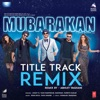 Mubarakan Title Track Remix Single