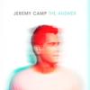 Jeremy Camp - The Answer  artwork