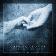 It's Finally Christmas - EP - Casting Crowns - Casting Crowns