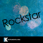 Rockstar In The Style Of Post Malone Feat. 21 Savage [Karaoke Version] Instrumental King - Instrumental King
