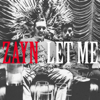 ZAYN - Let Me  artwork