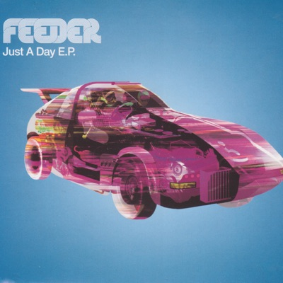 Just a Day - Single - Feeder