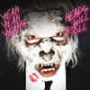 Yeah Yeah Yeahs - Heads Will Roll artwork