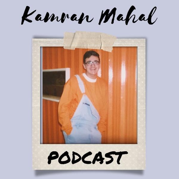 Kamran Mahal Podcast