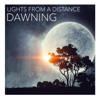 Lights From A Distance - Dawning artwork