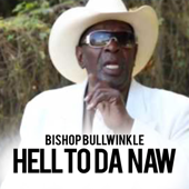 Hell To Da Naw-Bishop Bullwinkle