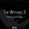 Myuu - Priscilla's Song (The Wolven Storm) [From