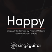 Happy (Originally Performed by Pharrell Williams) [Acoustic Guitar Karaoke]