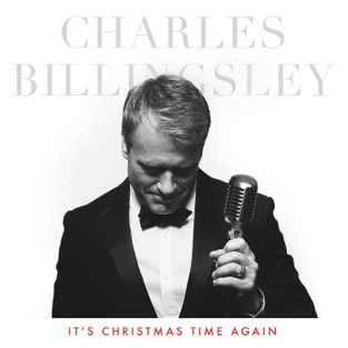 It's Christmas Time Again – Charles Billingsley