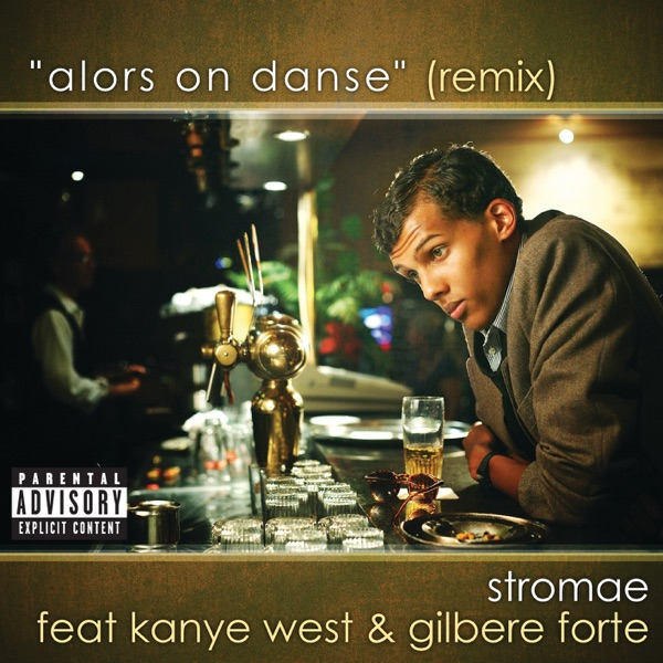 Alors on danse (Remix) [feat. Kanye West & Gilbere Forte] - Single