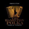 "The Hamilton Polka - ""Weird Al"" Yankovic"