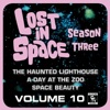 Lost in Space, Vol. 10: The Haunted Lighthouse / A Day at the Zoo / Space Beauty (Television Soundtrack)