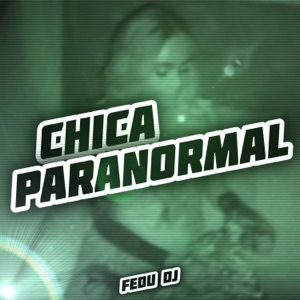 Fedu DJ - Chica Paranormal