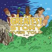 The Greatest Story Ever Told: The Bible