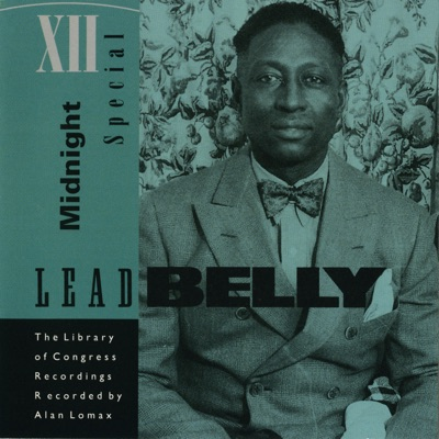Midnight Special - The Library of Congress Recordings, Vol. 1 - Lead Belly