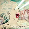 Say Something, Caustic