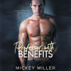 Mickey Miller - Professor with Benefits (Unabridged)  artwork