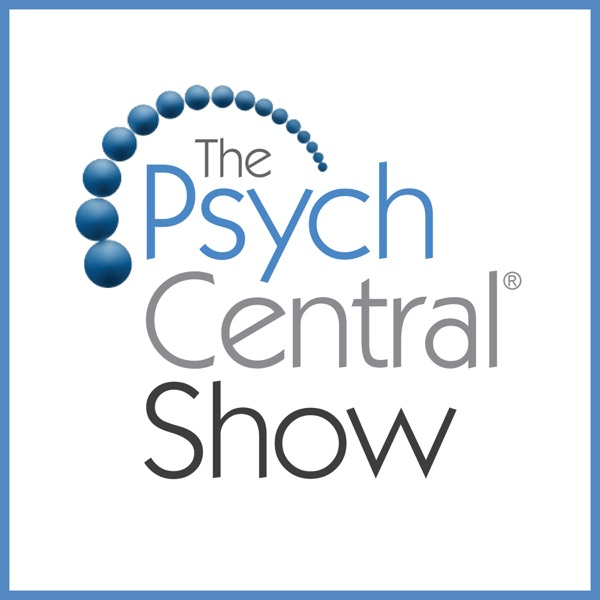 The Psych Central Podcast: Psychology & Mental Health