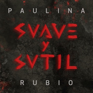 Paulina Rubio – Suave y Sutil – Single [iTunes Plus AAC M4A]